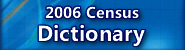 2006 Census Dictionary