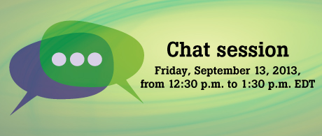 Chat session: Friday, May 10, 2013, 12:30 a.m. to 1:30 p.m. EDT